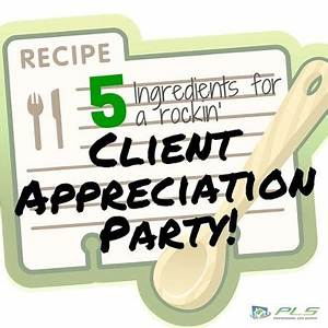 5 things you need to throw an awesome client appreciation ...