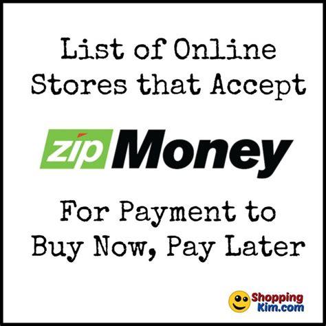 stores  accept zipmoney  buy  pay