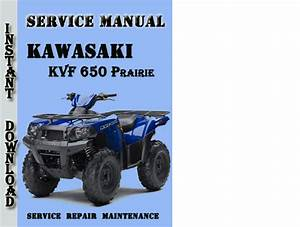 Kawasaki Kvf 650 Prairie Service Repair Manual Pdf Download