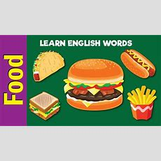 Learn Food Vocabulary  Video Flash Cards  Esl For Kids  Fun Kids English Youtube