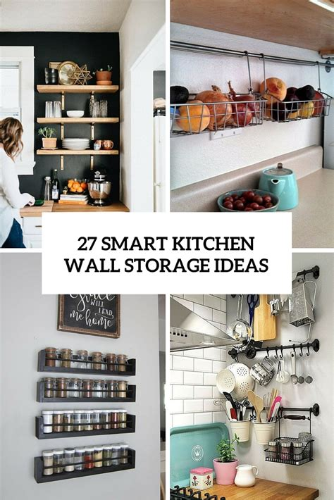 kitchen wall ideas 27 smart kitchen wall storage ideas shelterness