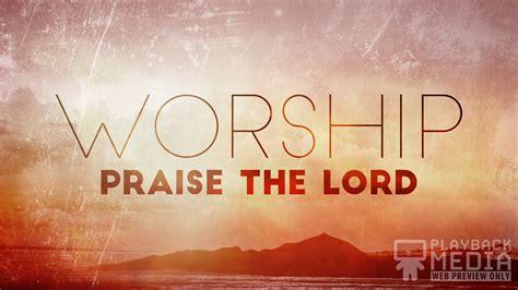 Praise And Worship Images Praise Worship 2 Motion Playback Media