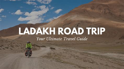 Best Tips And Tricks For Your Utimate Road Trip To Ladakh