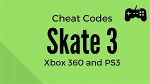 Skate 3 Cheat Codes Xbox 360 And Ps3 Youtube