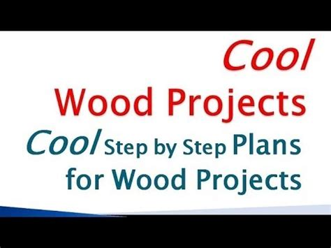 cool wood projects cool step  step wood projects