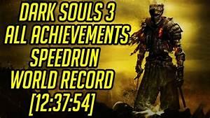 Dark Souls 3 All Achievements Speedrun World Record [12:37 ...