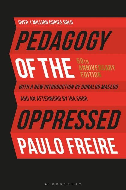 pedagogy   oppressed  anniversary edition paulo
