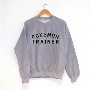 pokemon trainer sweatshirt