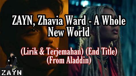 zayn zhavia ward    world lirik terjemahan