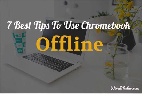 7 Best Tips To Hygge Your Home Decor: 7 Best Tips To Use Chromebook Offline That Will Make You