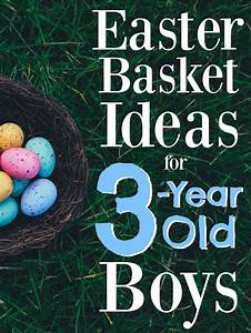 these easter basket ideas for 3 year boys will make