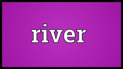 River Meaning Youtube