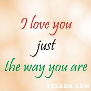 Love Just The Way You Are Quotes