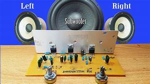 How To Make Amplifier Tda2030 Left Channel Subwoofer And Right Channel At Home