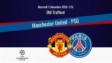 Match : Manchester United/PSG, diffusion, commentateurs et ...