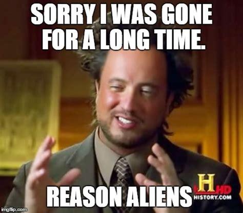 Memes Sorry - ancient aliens meme imgflip