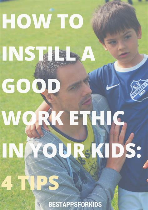 How To Instill A Good Work Ethic In Your Kids 4 Tips