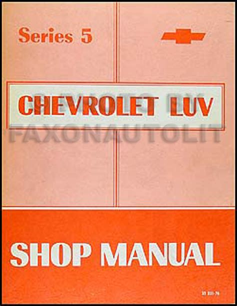 car service manuals pdf 1979 chevrolet luv electronic throttle control 1976 series 5 chevy luv repair shop manual original