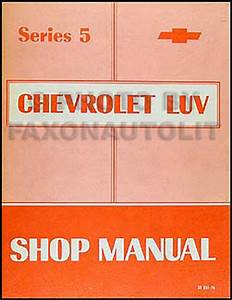 1976 Series 5 Chevy Luv Repair Shop Manual Original
