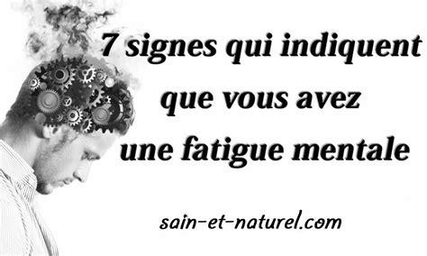 7 signes qui indiquent que vous avez une fatigue mentale