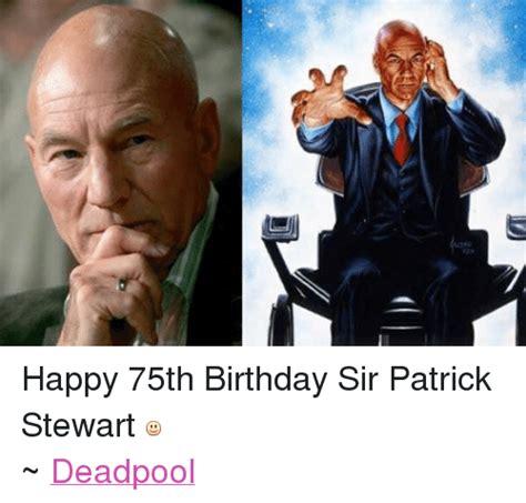 patrick stewart happy birthday u3kd happy 75th birthday sir patrick stewart deadpool