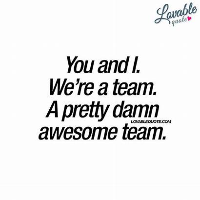 Team Quotes Awesome Quote Pretty Re Damn