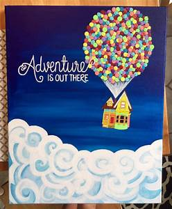 Adventure is Out There Pixar's Up Painting