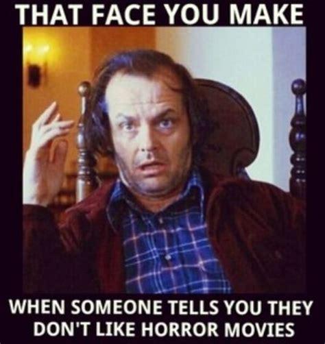 Funny Horror Movie Memes - 66 best horror memes images on pinterest funny images funny stuff and ha ha
