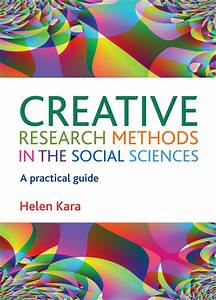 Creative Research Methods In The Social Sciences  A