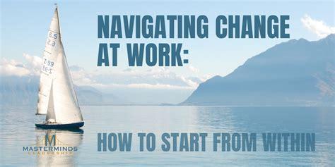 Navigating Change At Work Masterminds Leadership