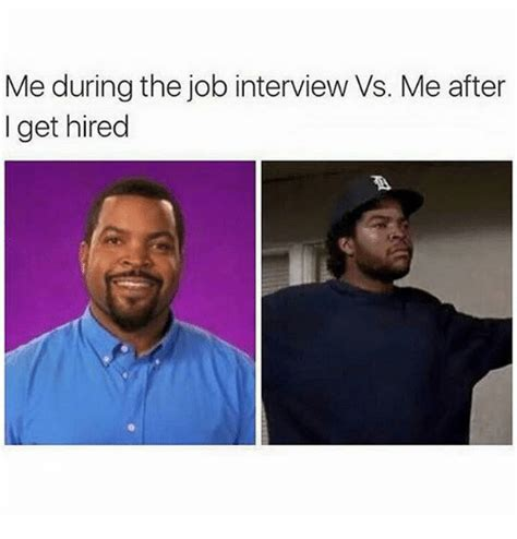 Job Interview Memes - me during the job interview vs me after i get hired funny meme on sizzle