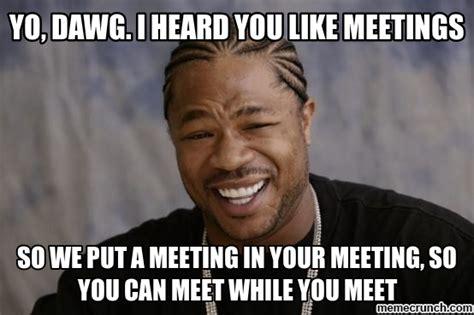 Work Meeting Meme - meme meeting 28 images meme meeting 28 images work meeting meme pictures to work meeting