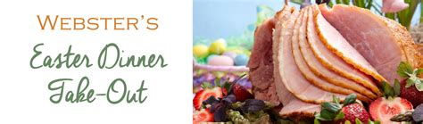 Easter dinner is often associated with recipes that are loaded with sugar, fat, and many other substances that leave us lethargic and really not looking forward to monday morning. Easter Dinner Take-Out | Webster's Bistro