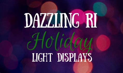 rhode island christmas light displays the most dazzling rhode island christmas light displays