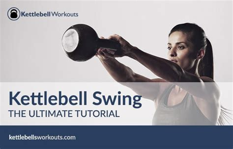 kettlebell swing form ultimate guide to the kettlebell swing benefits form