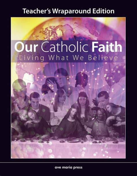Our Catholic Faith Living What We Believe Teacher  Garratt Publishing