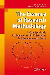 Essence Of Research Methodology  A Concise Guide For Master And Phd Students In 9783642424786