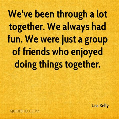 Best Friend Been Through Alot Quotes