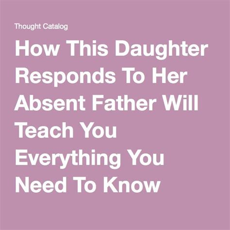 Daughter To Absent Father Quotes
