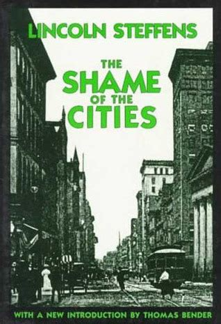 shame   cities  lincoln steffens