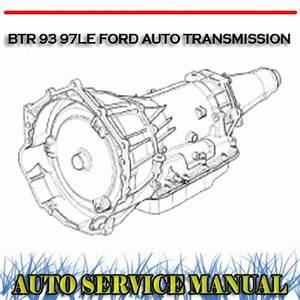 Btr 93 97le Ford Auto Transmission Service Repair Manual