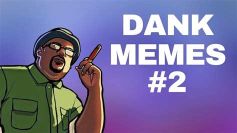 Dank Memes Compilations - big smoke dank memes compilation 2 youtube