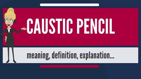 What Is Caustic Pencil? What Does Caustic Pencil Mean