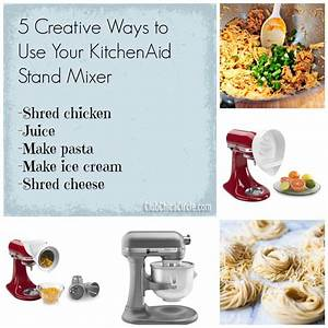 5 Creative Ways To Use Your Kitchenaid Stand Mixer