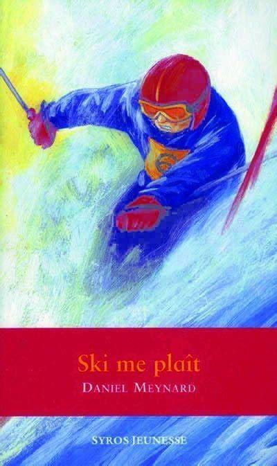 livre ski me pla 238 t daniel meynard syros jeunesse tempo