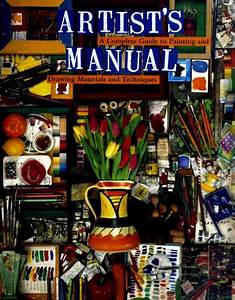 Artist U0026 39 S Manual  A Complete Guide To Painting And Drawing