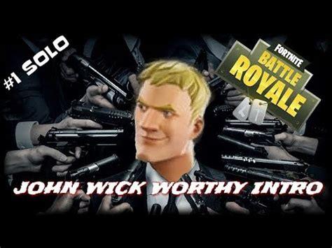 john wick worthy intro fortnite solo win youtube
