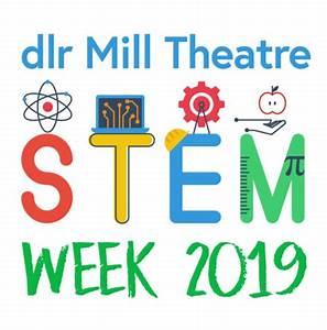 STEM Week 2019 Dlr Mill Theatre Dundrum South Dublin