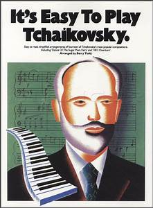 It's Easy to Play Peter Ilyich Tchaikovsky Piano Sheet ...