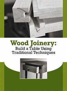 Wood Joinery Techniques: Free Tutorial & Desk Building Plan